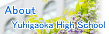 About Yuhigaoka High School